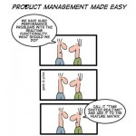 Geek&Poke:Product Management Made Easy