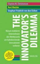 Christensen, Matzler, von den Eichen:The Innovator's Dilemma