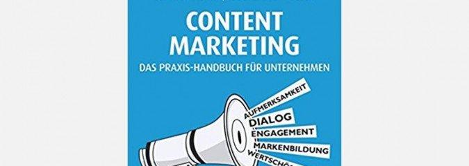 Buch-Tipp: Content Marketing. Das Praxis-Handbuch für Unternehmen