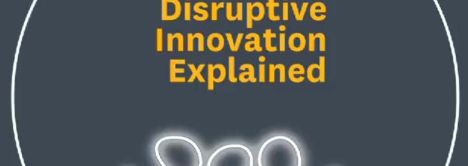 Disruptive Innovation Explained by Clayton Christensen